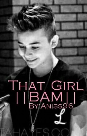 That Girl ||BAM|| |Zawieszone|