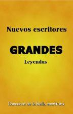 Nuevos escritores GRANDES leyendas [Concurso CERRADO]. by Grandes_