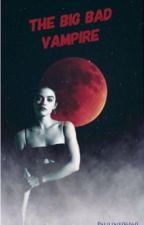 The Big Bad Vampire [BP]  by pauline06160