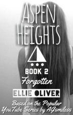 Aspen Heights, Book 2: Forgotten by writingaspenheights
