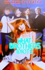 Какие же братья идиоты... by Racibico