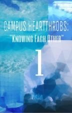 Campus Heartthrobs! Girls VS Boys - Knowing Each Other (UNDER EDITING) by Mia_Cutie