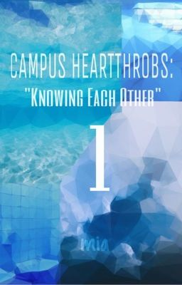 Campus Hearthrobs! Girls VS Boys - Knowing Each Other (Completed)