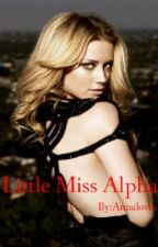 Little Miss Alpha by LoveYouAnna