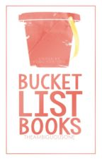 Bucket List Books by TheAmbiguousOne