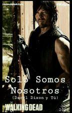 Solo Somos Nosotros (Daryl Dixon y tu) by AntonellaMalikStyles