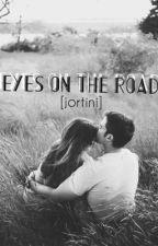 Eyes on the road [Jortini] by matildaholmstroom