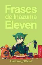 ⚽Frases de Inazuma Eleven⚽ by Inazuma_Official