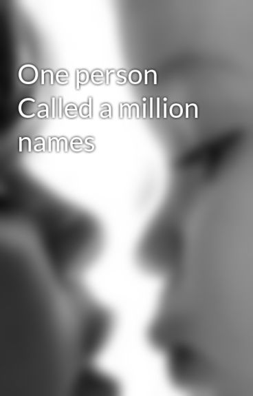 One person Called a million names by mdghfrn