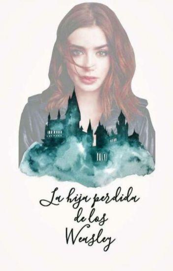 La Hija Perdida De Los Weasley