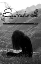 Surnaturelle by Kaliska2909
