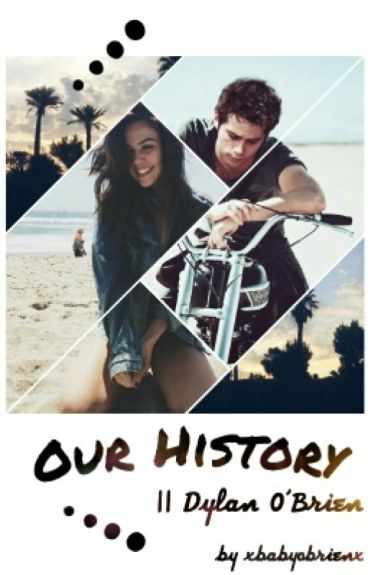 Our History    Dylan O'Brien ✔️