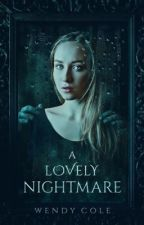 A Lovely Nightmare   (Book 1 in the Lovely Nightmare series) by Wendizzy