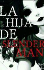 La Hija De Slenderman [2° Temporada] © by Meelthekiller666