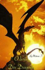 O Livro Dos Dragões by MateusFerreira424
