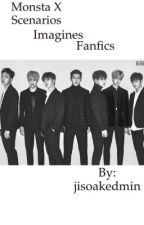 Monsta X Scenarios, Imagines, and Fanfics by jisoakedmin