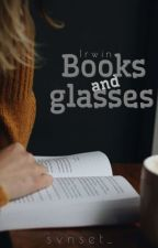 Books and glasses »Irwin by calvmsbae
