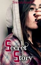 Secret Story {On hold} by SweetAnn02