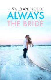 Always the Bride by LisaStanbridge