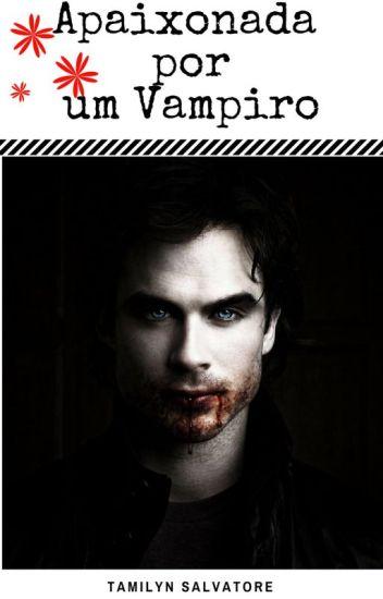 Apaixonada Por Um Vampiro