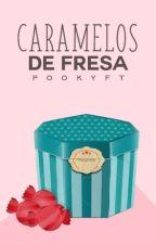 Caramelos de fresa [En edición] by PookyFT