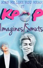 KPOP Imagines/Smuts by _Jxmxn_