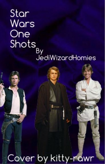 Star Wars Oneshots and Preferences