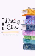 The Dating Class by holdingontomemories