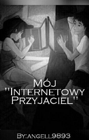 """Mój """"Internetowy Przyjaciel"""""""