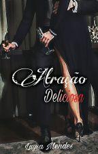 Atração Deliciosa by LuysaMendes