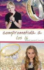 Comprometida A Los 16 by Deni_Sempai_Kawaii