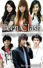 Teen Clash (Hiding their feelings?) [ON-HOLD/REVISING] by GreyPandaGirl