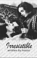 Irresistible [H.S.] by hazssi