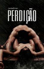 PERDIÇÃO by JAMIED0RNAN