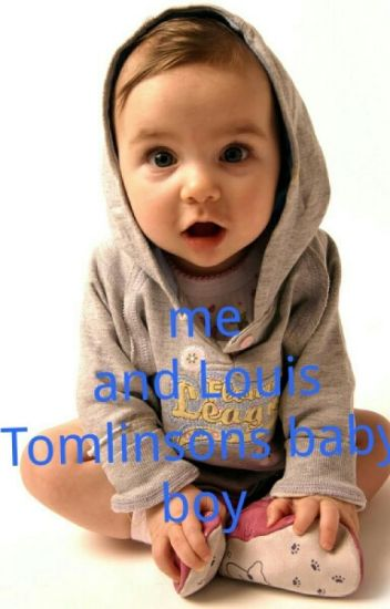 Me and Louis Tomlinsons baby boy