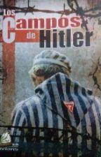Los Campos De Hitler by KarlaAguilar9