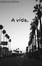 A vida.  by nataliacabello3