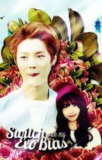 EXO Series #10》Switch with my EXO Bias |Luhan} by Kpop_ExoShinee
