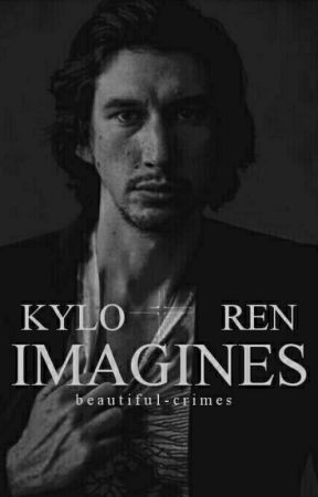 IMAGINES || Kylo Ren  by beautiful-crimes