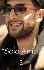 """""""Solo amici"""" 2 by ilvolo_"""