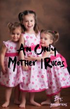 An only mother|| rucas by gmwxrucas