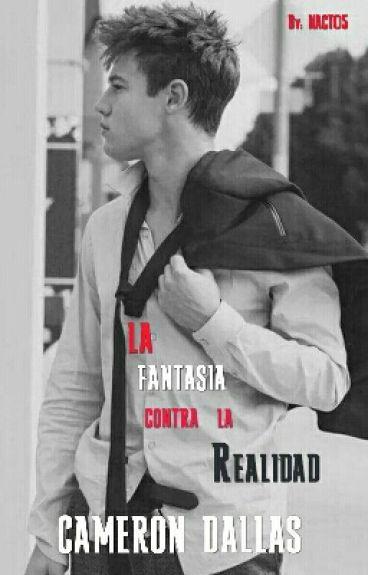 Fantasia Vs Realidad/Cam Dallas #Wattys2016