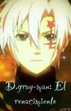 D.gray-man: El renacimiento  by Fujioka_Haruhi01