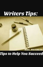 Writers Tips: Tips to Help You Succeed by duo_writers156