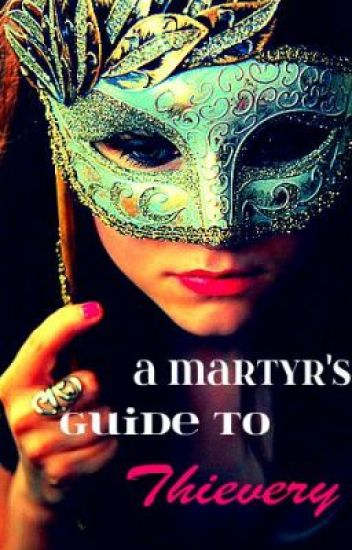 A Martyr's Guide to Thievery