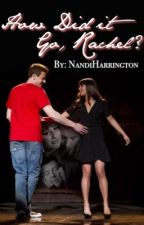 """How Did It Go, Rachel?"" (Finchel Fanfic) by NandiHarrington"