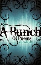 A Bunch Of Poems by xKoolKidx