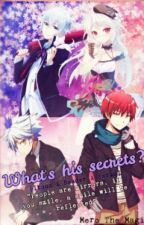 What's His Secrets? [Itona X Reader X Karma] by Ecnelis_