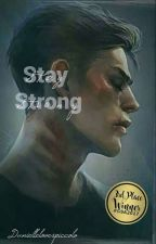 Stay Strong  by Daniellelovespiccolo