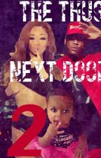 The Thug Next Door 2 by Extasy_Kisses
